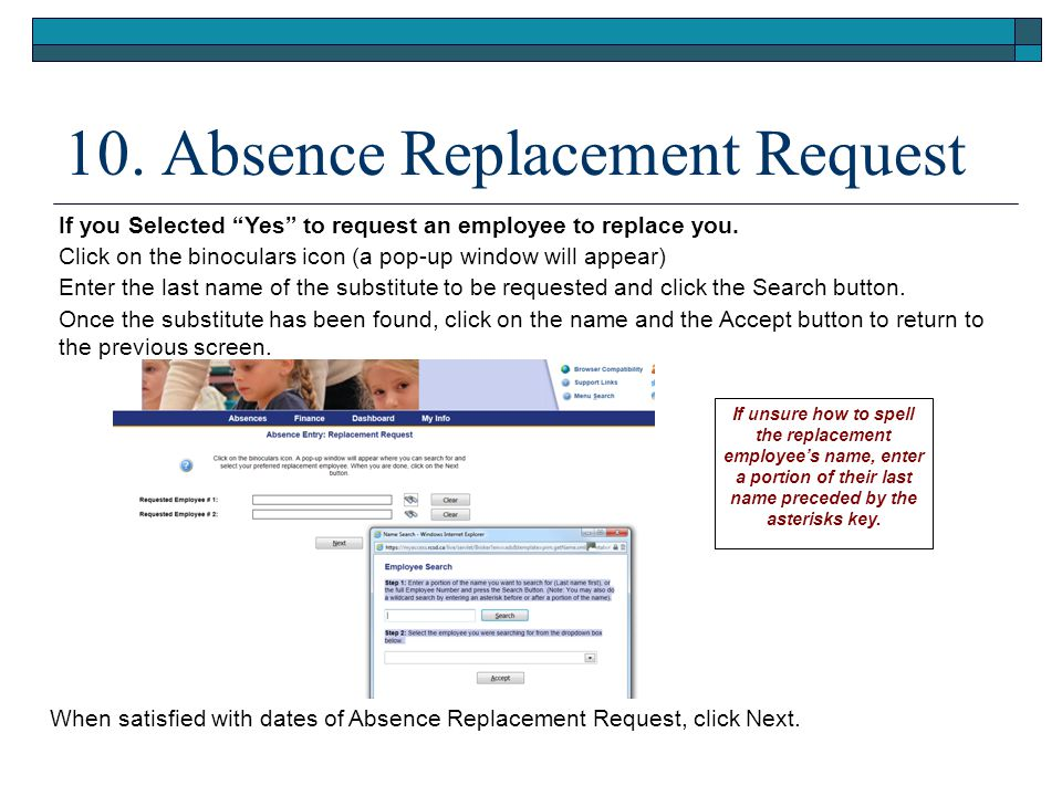 10. Absence Replacement Request If you Selected Yes to request an employee to replace you.