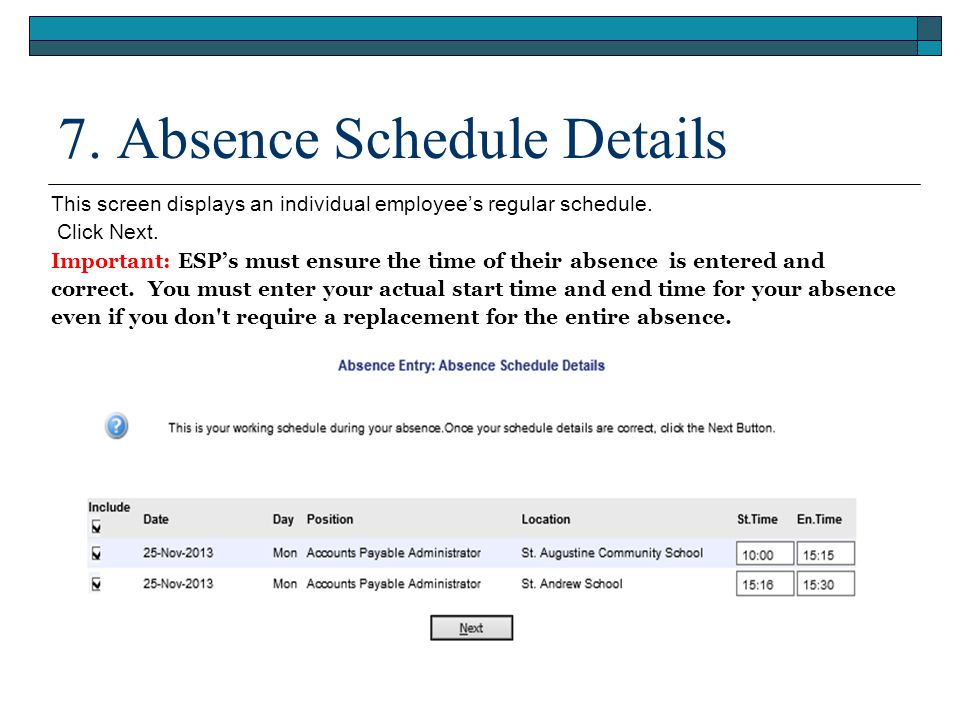7. Absence Schedule Details This screen displays an individual employee's regular schedule.
