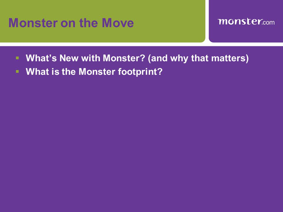 Monster on the Move  What's New with Monster.