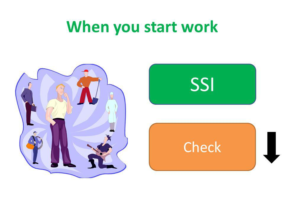 When you start work SSI Check