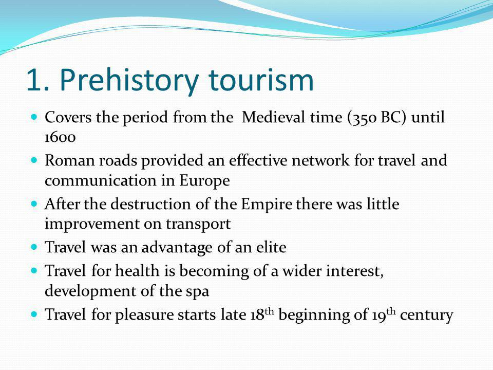 The Victorian age  In the late eighteenth and early nineteenth centuries two major factors affected the development of tourism.