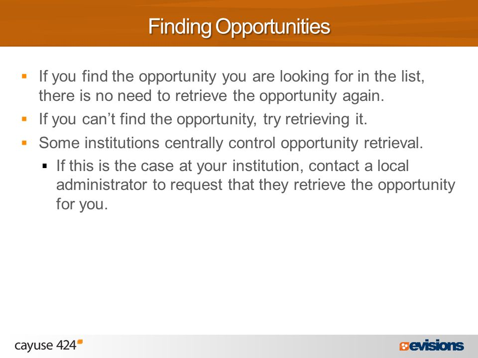  If you find the opportunity you are looking for in the list, there is no need to retrieve the opportunity again.