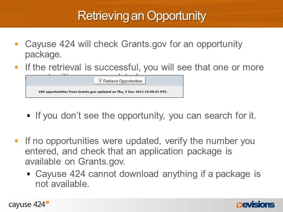  Cayuse 424 will check Grants.gov for an opportunity package.