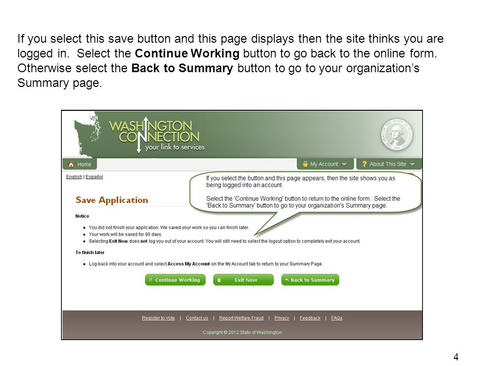 If you select this save button and this page displays then the site thinks you are logged in. Select the Continue Working button to go back to the onl