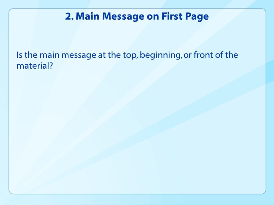 2. Main Message on First Page Is the main message at the top, beginning, or front of the material