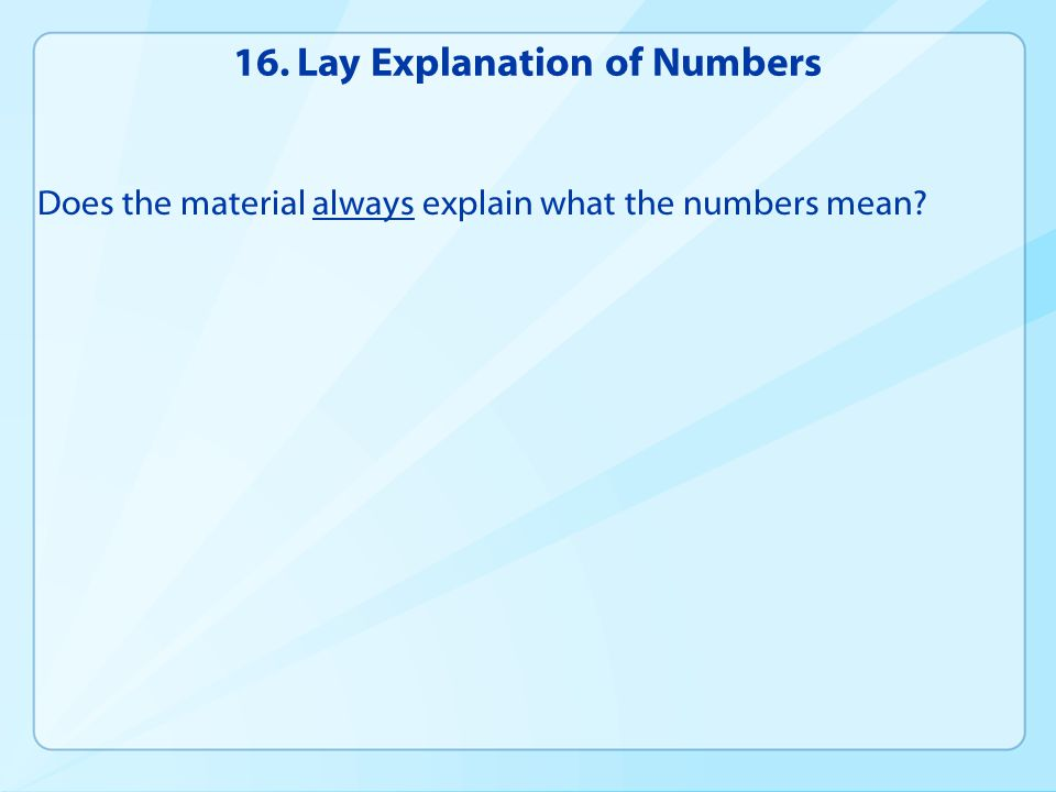 16. Lay Explanation of Numbers Does the material always explain what the numbers mean