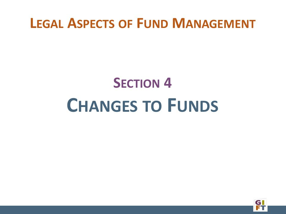 L AW OF R ESTRICTED G IFTS Basic Rule: comply with donor intent Charities began in trust law – now primarily nonprofit corporations Merging of legal concepts: corporate fiduciary principles applied to trustees of trusts AND trust law modification rules applied to gifts to nonprofit corporations