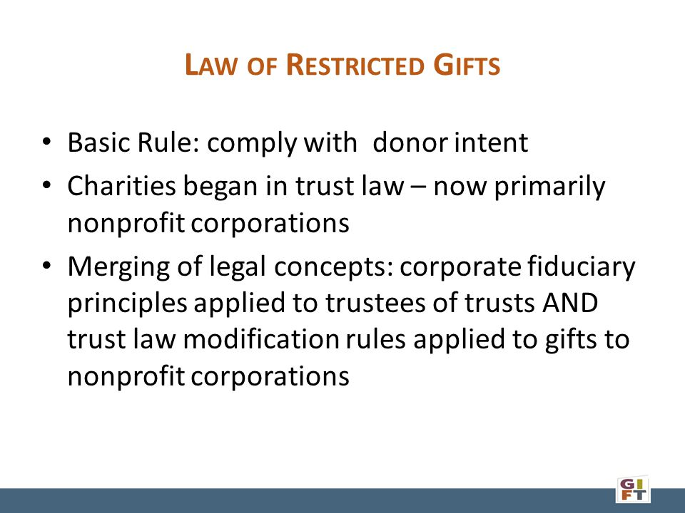 A PPLICATION OF T RUST L AW Courts have applied trust concepts of cy pres/equitable deviation to nonprofit corporations UPMIFA applies cy pres and equitable deviation to charitable endowments held by nonprofit corporations