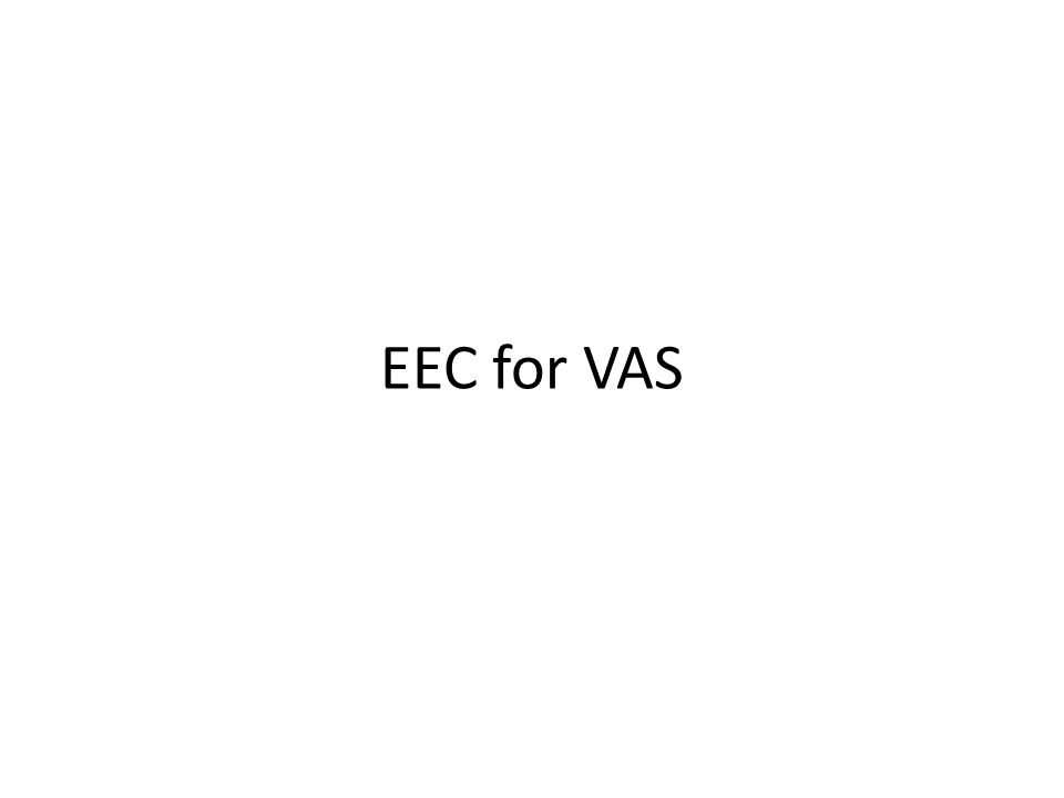 EEC for VAS