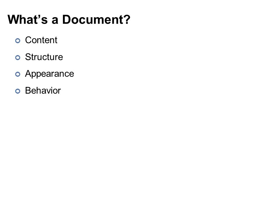 What's a Document? Content Structure Appearance Behavior
