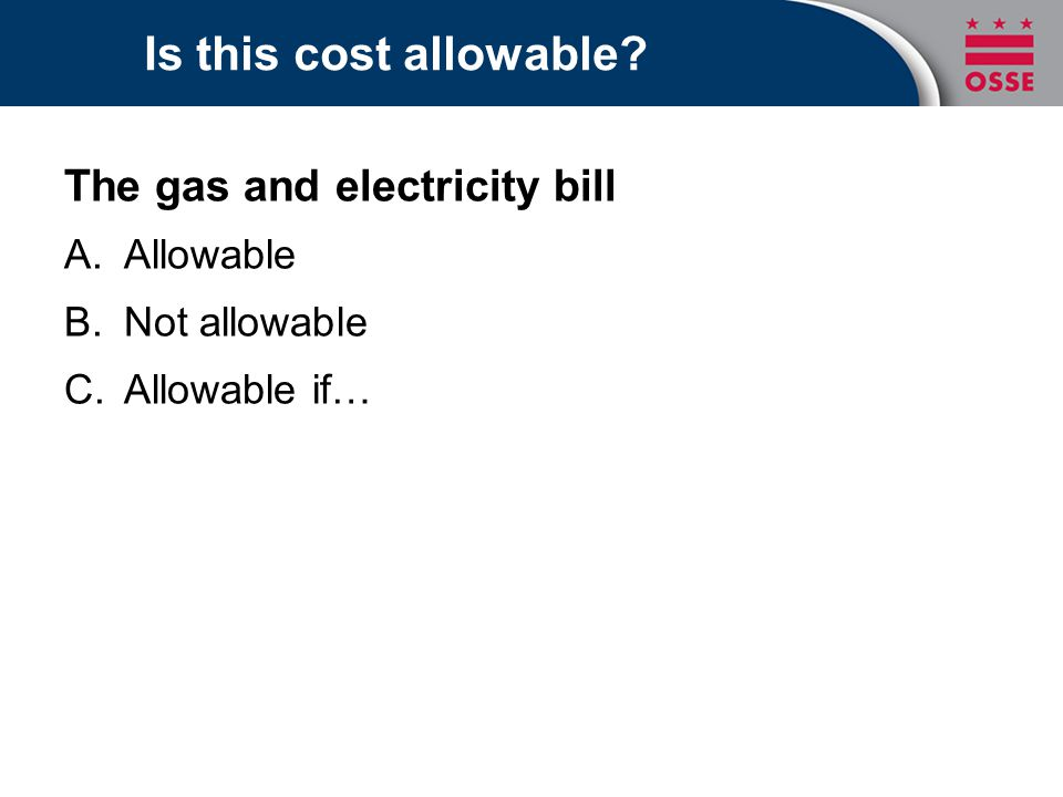 Is this cost allowable? The gas and electricity bill A.Allowable B.Not allowable C.Allowable if…