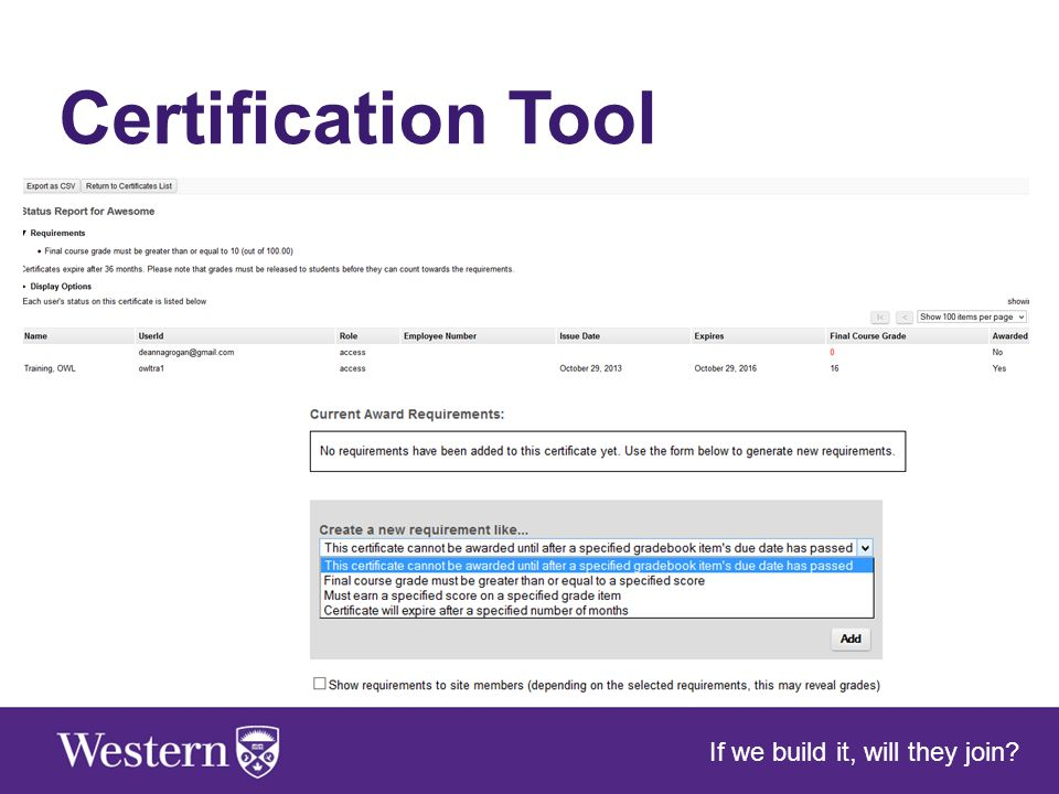 Certification Tool If we build it, will they join