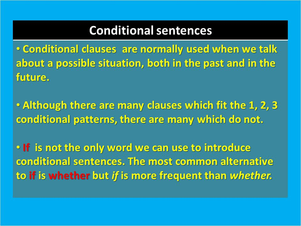 Conditional sentences – If and unless Often when we are talking about present situations, we use unless instead of if...not.