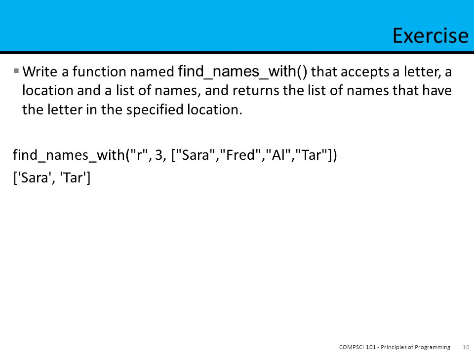  Write a function named find_names_with() that accepts a letter, a location and a list of names, and returns the list of names that have the letter in the specified location.