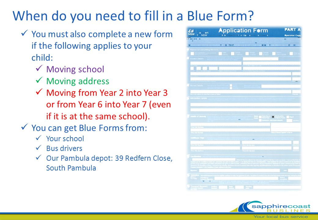 When do you need to fill in a Blue Form.