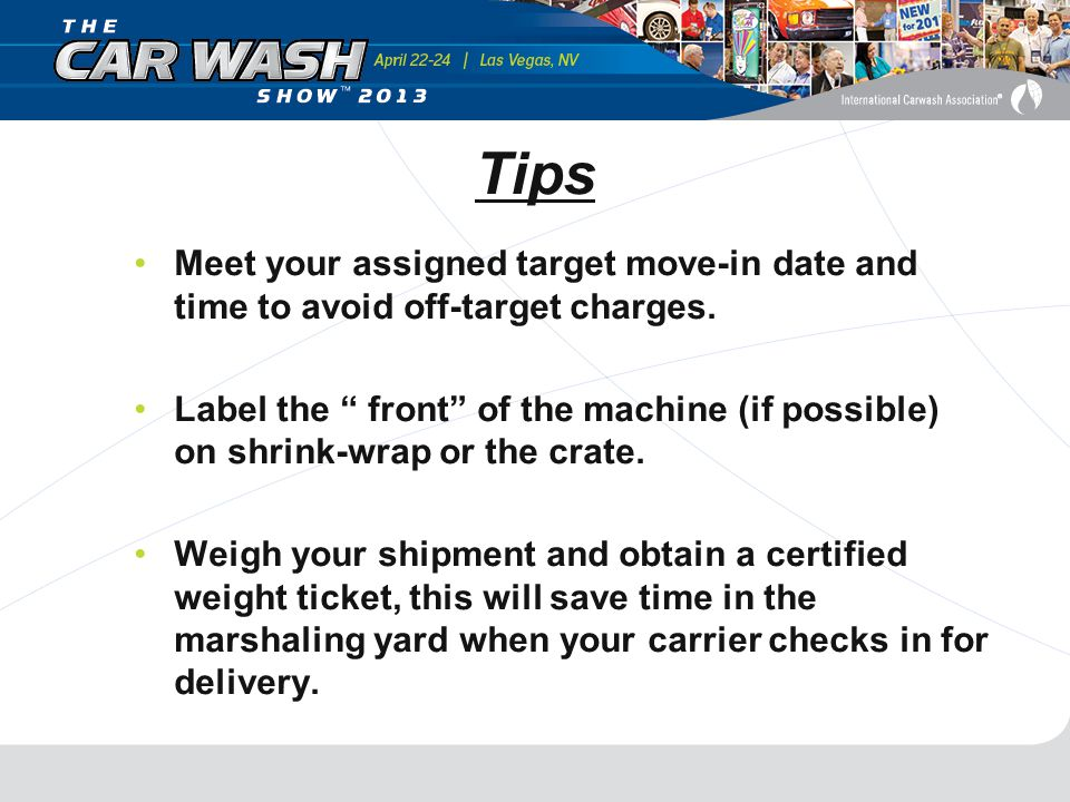 Tips Meet your assigned target move-in date and time to avoid off-target charges.