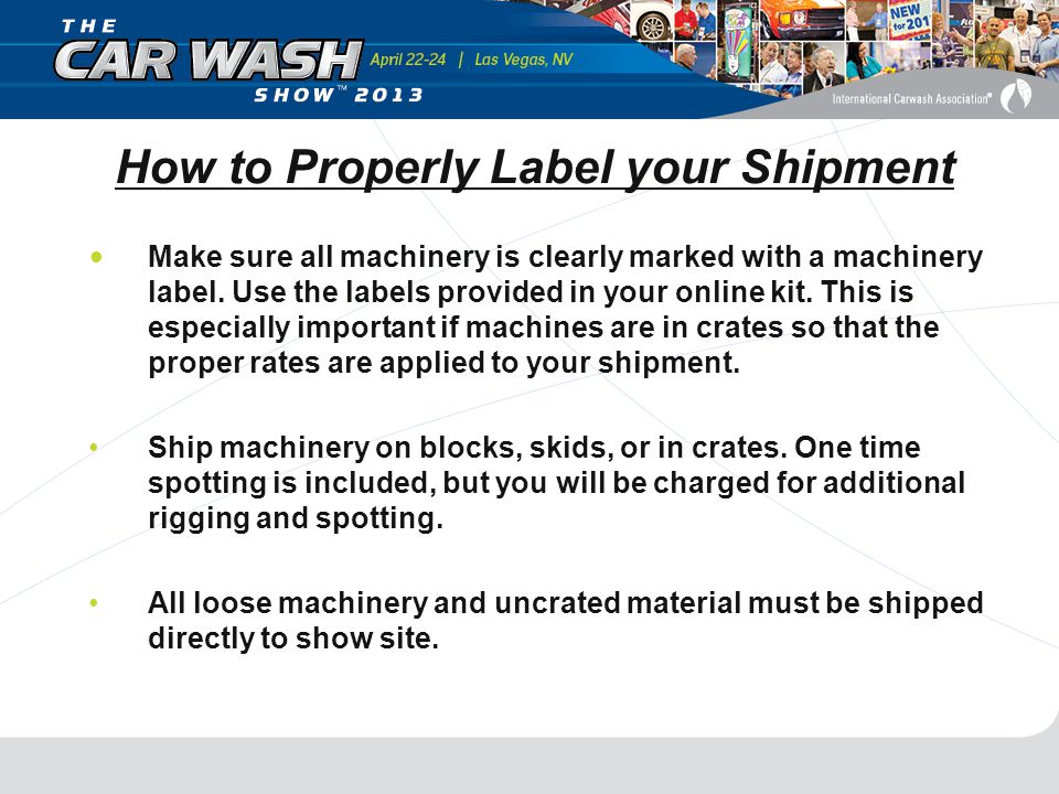 How to Properly Label your Shipment Make sure all machinery is clearly marked with a machinery label.