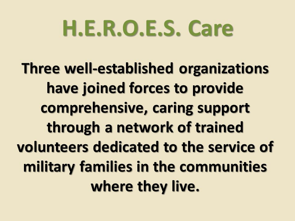 Three well-established organizations have joined forces to provide comprehensive, caring support through a network of trained volunteers dedicated to the service of military families in the communities where they live.