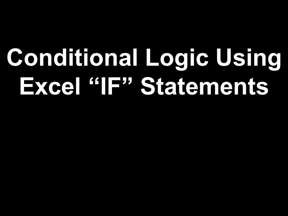 """Conditional Logic Using Excel """"IF"""" Statements"""