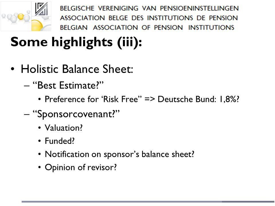 Some highlights (iii): Holistic Balance Sheet: – Best Estimate Preference for 'Risk Free => Deutsche Bund: 1,8%.