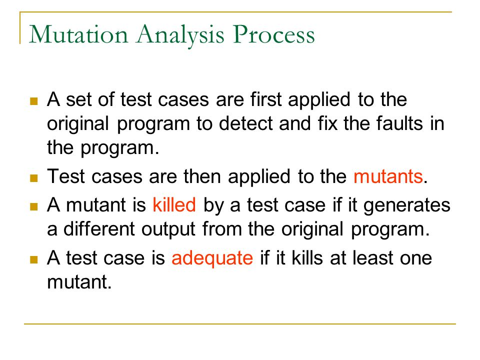Equivalent Mutants Two programs are functionally equivalent if they always produce the same output on every input.
