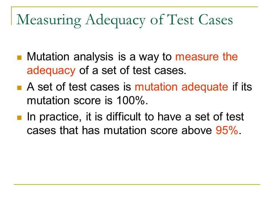 Coverage and Saving Mutation ScorePercentage Saved ES99.5471.52 RS97.3122.44 RE99.97 6.04 E99.5177.56