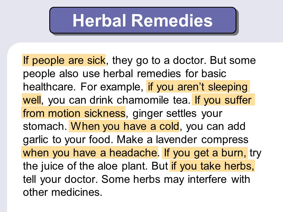 Herbal Remedies If people are sick, they go to a doctor.