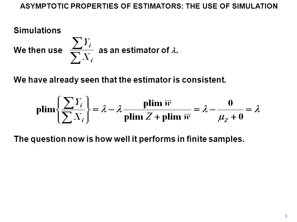 8 Simulations We then use as an estimator of.