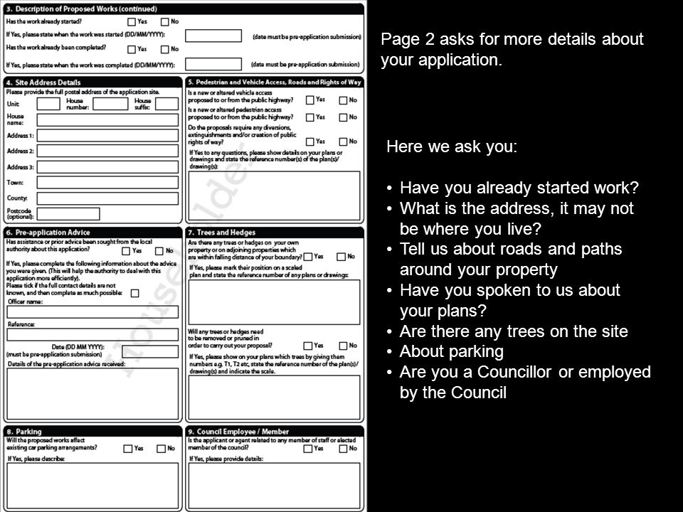 Page 2 asks for more details about your application. Here we ask you: Have you already started work? What is the address, it may not be where you live