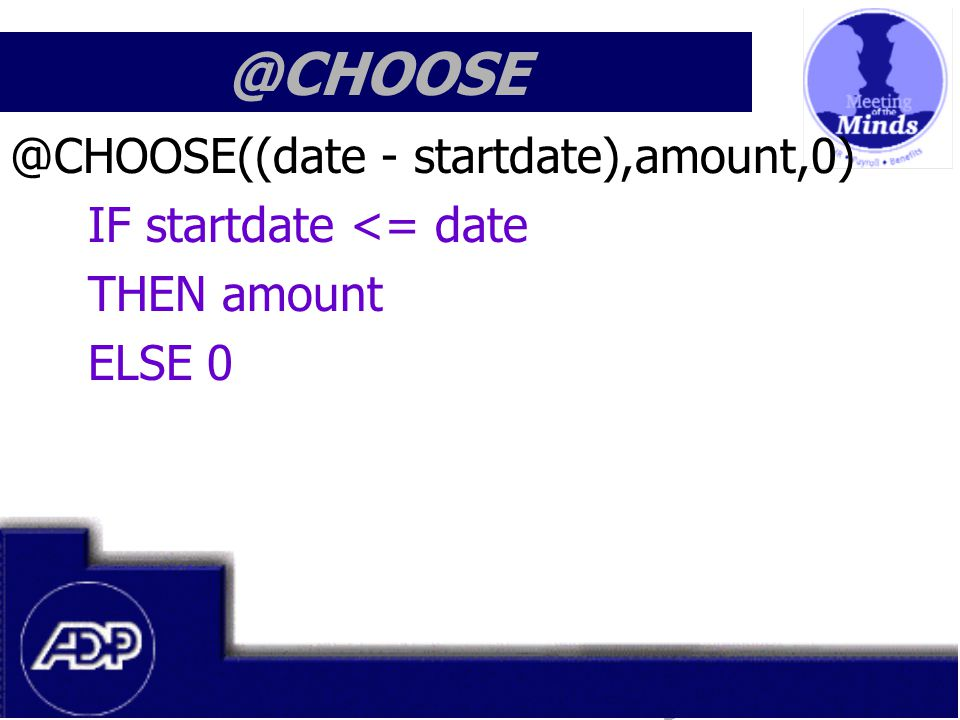 Meeting of the Minds 1999 @CHOOSE @CHOOSE((date - startdate),amount,0) IF startdate <= date THEN amount ELSE 0