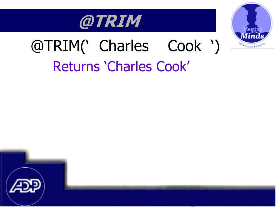Meeting of the Minds 1999 @TRIM @TRIM(' Charles Cook ') Returns 'Charles Cook'