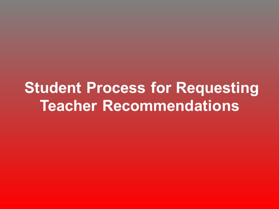 Student Process for Requesting Teacher Recommendations