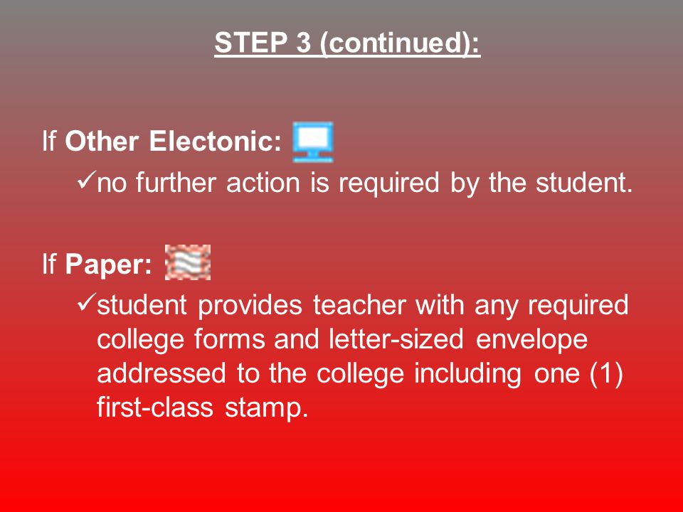 If Other Electonic: no further action is required by the student.