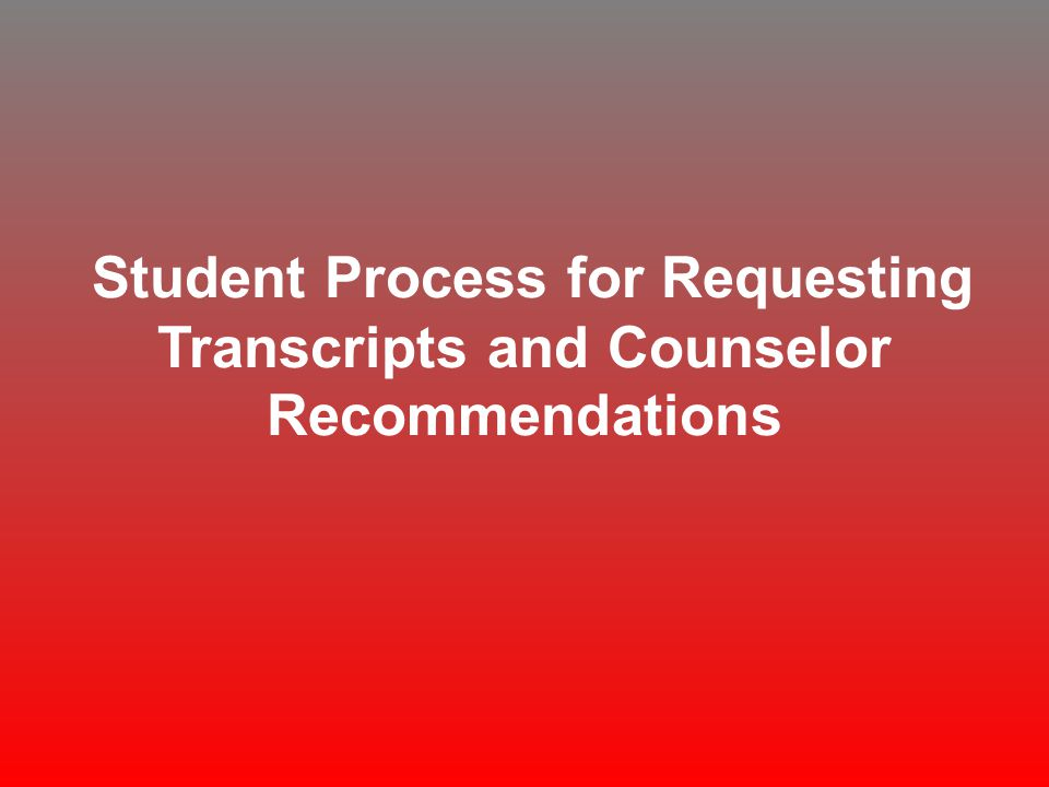 Completing the Transcript Request Form Counselor Recommendation.