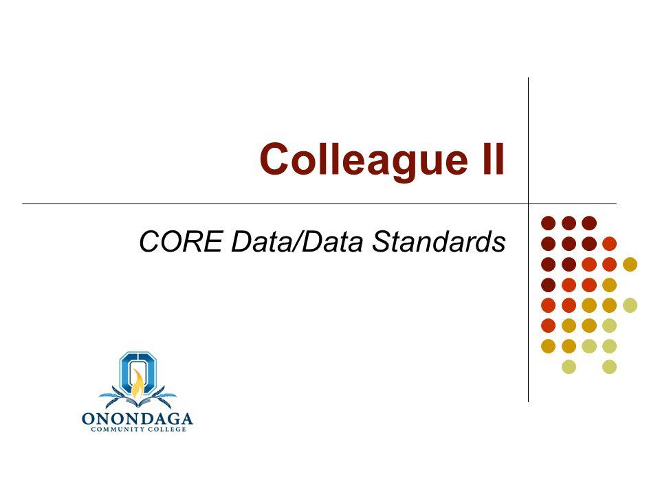 Colleague II CORE Data/Data Standards