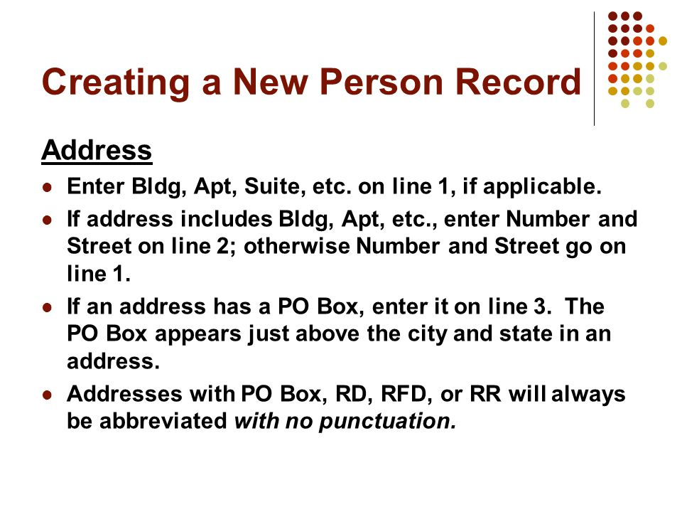 Creating a New Person Record Address Enter Bldg, Apt, Suite, etc.