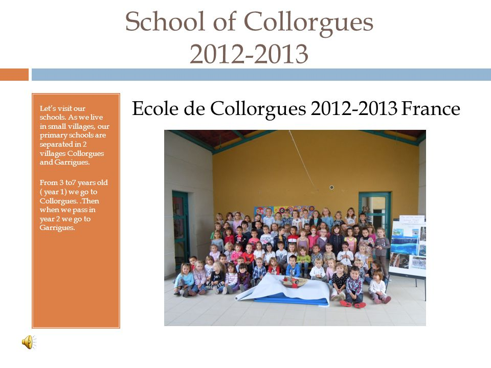 School of Collorgues 2012-2013 Let's visit our schools.