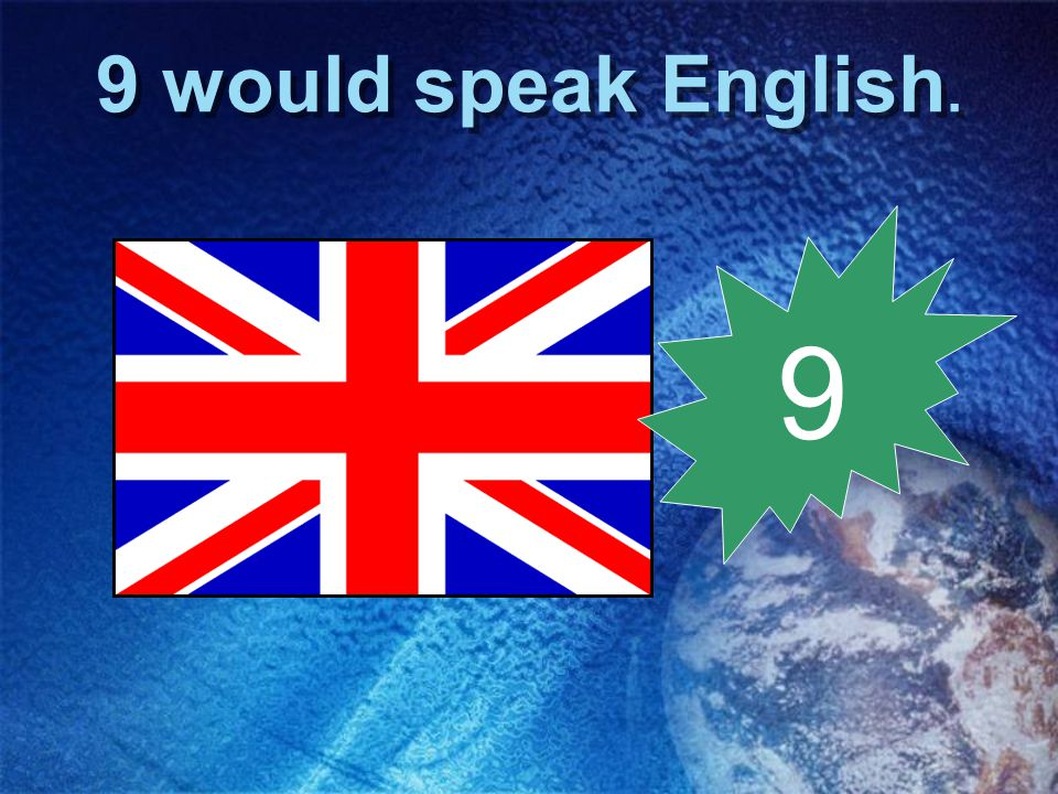9 would speak English. 9