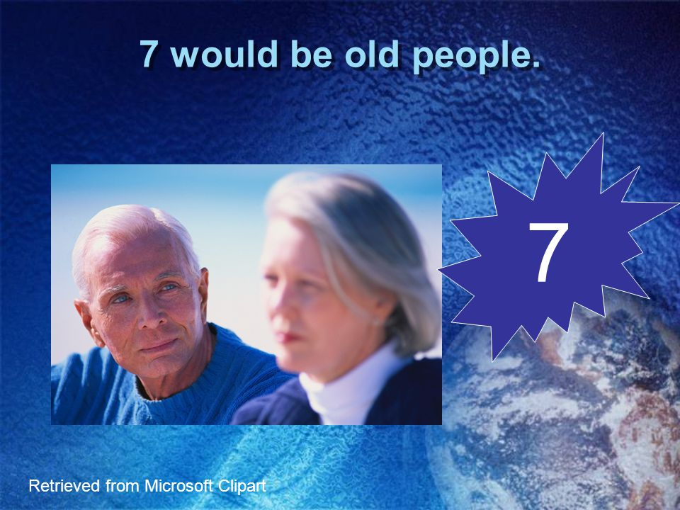 7 would be old people. Retrieved from Microsoft Clipart 7