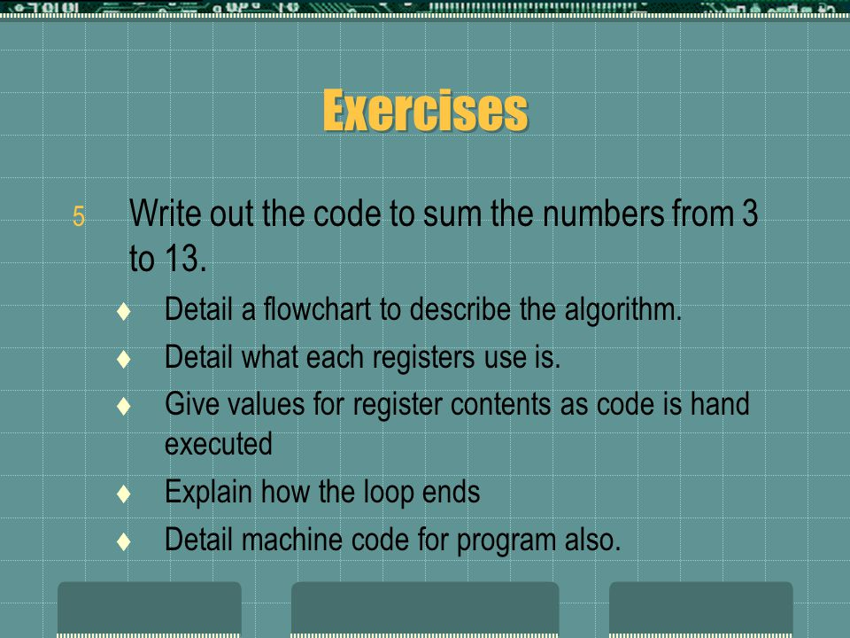 Exercises 5 Write out the code to sum the numbers from 3 to 13.
