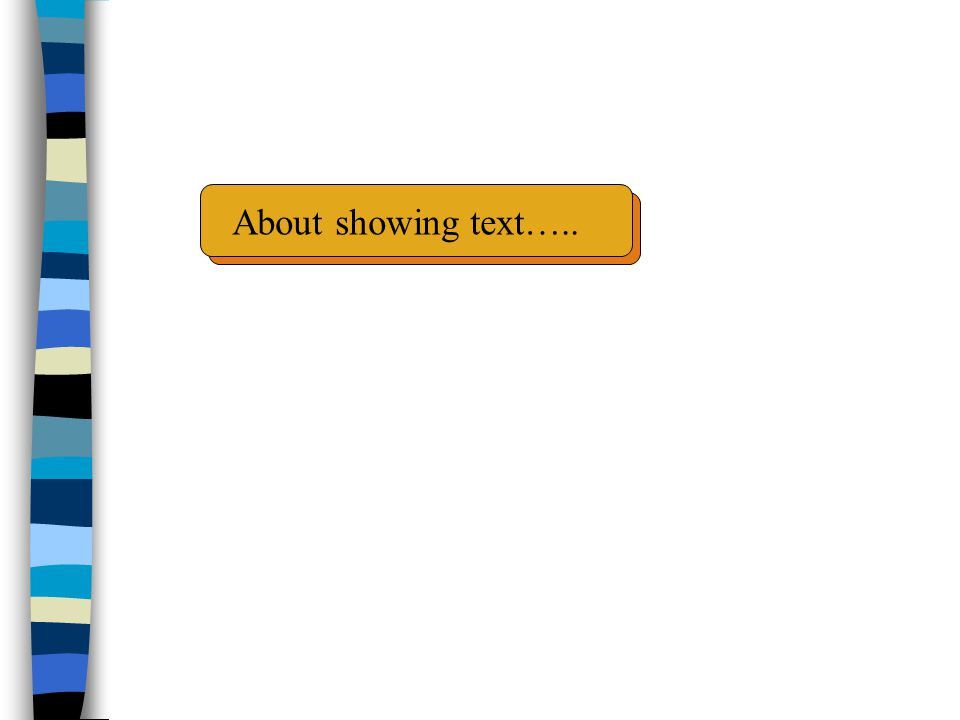 About showing text…..