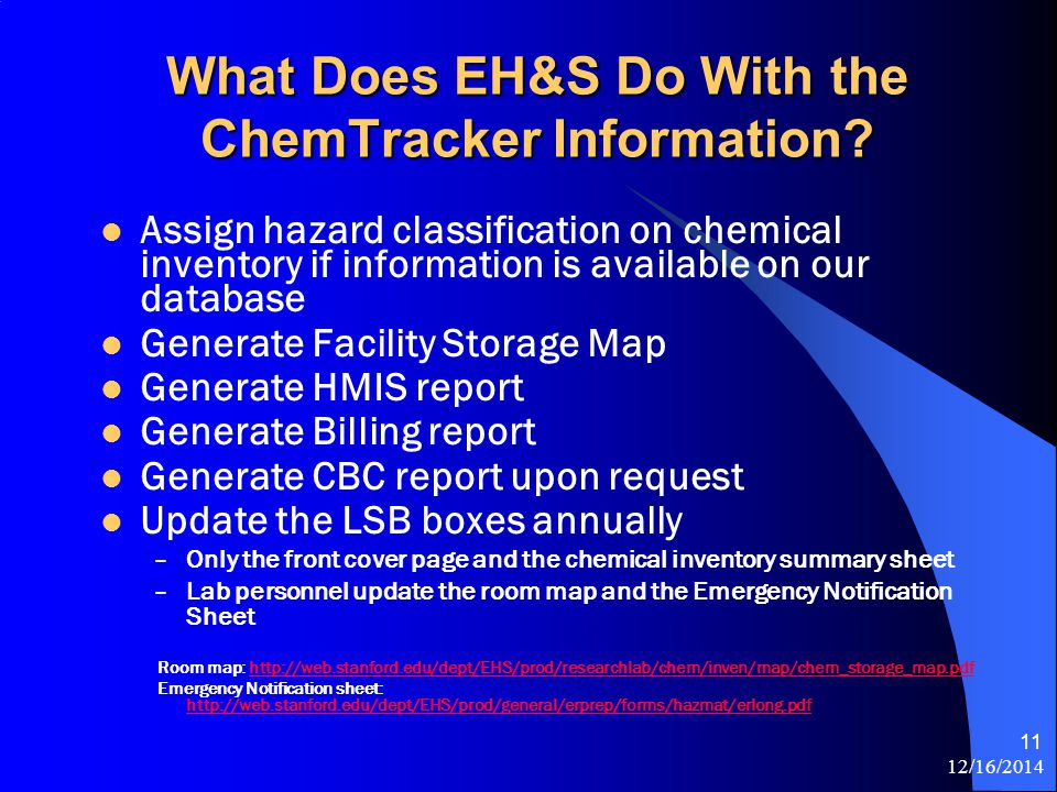 12/16/2014 11 What Does EH&S Do With the ChemTracker Information.