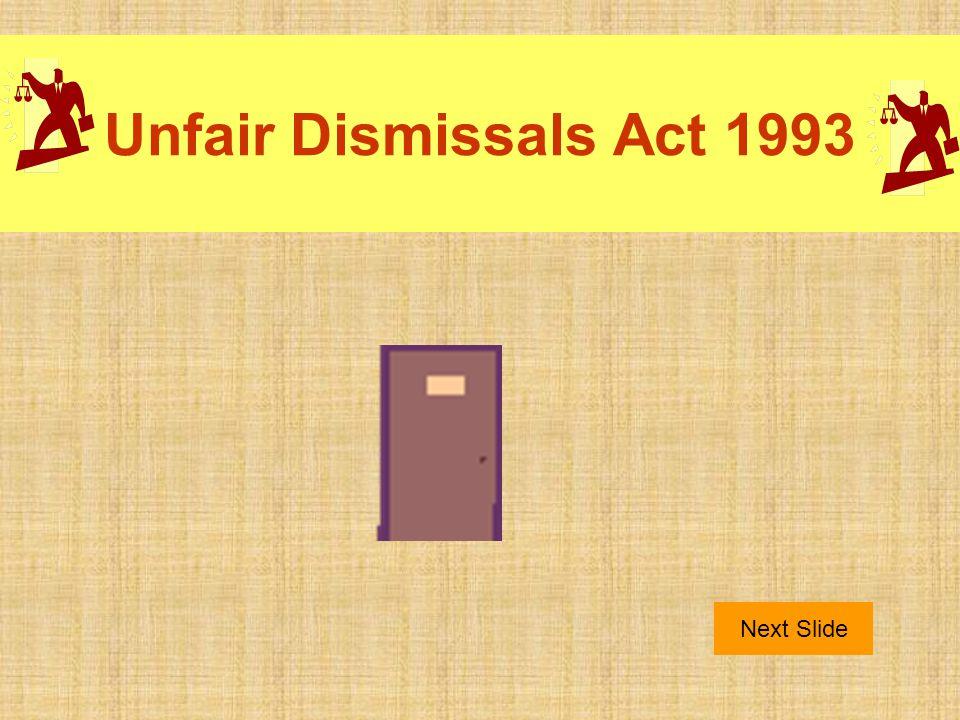 Unfair Dismissals Act 1993 Next Slide