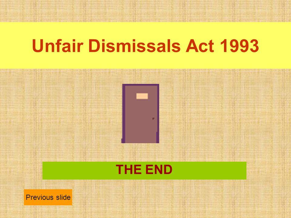 Unfair Dismissals Act 1993 THE END Previous slide