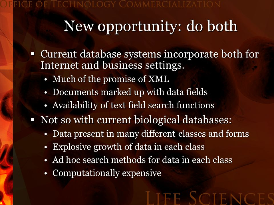 Complex chemical and biological databases Structured properties pose no problems.
