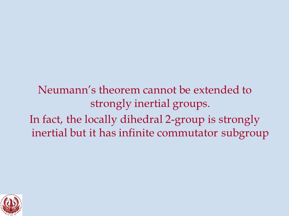 Neumann's theorem cannot be extended to strongly inertial groups.