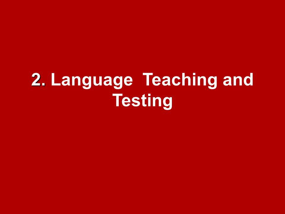 2. 2. Language Teaching and Testing