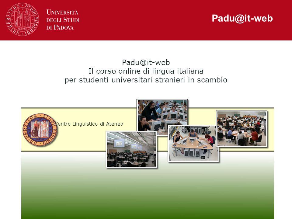 Padu@it-web Il corso online di lingua italiana per studenti universitari stranieri in scambio Centro Linguistico di Ateneo