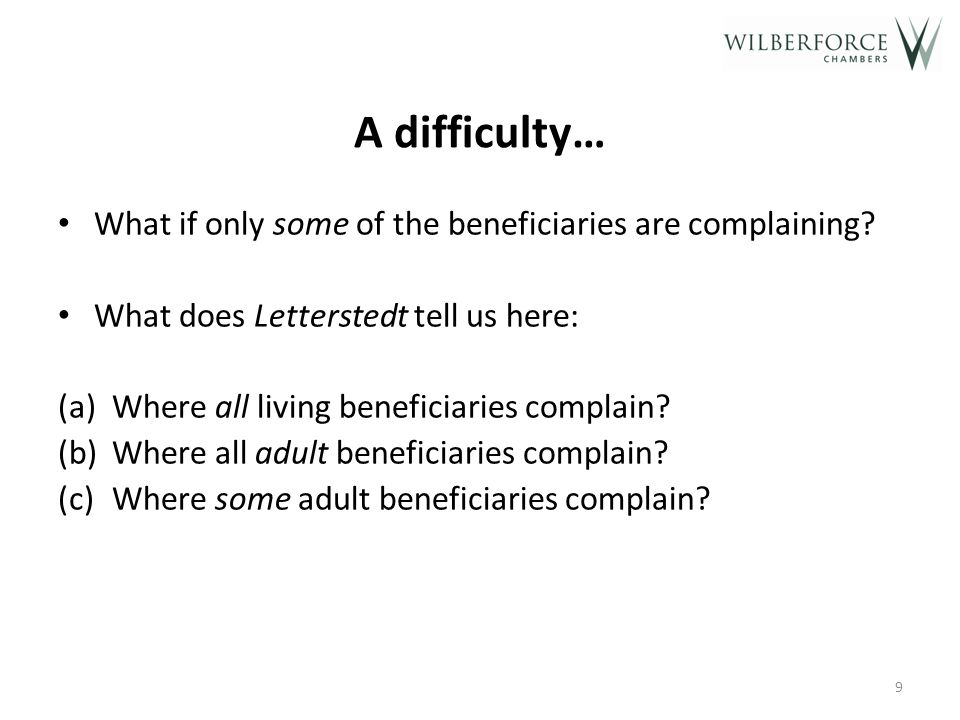 A difficulty… What if only some of the beneficiaries are complaining.
