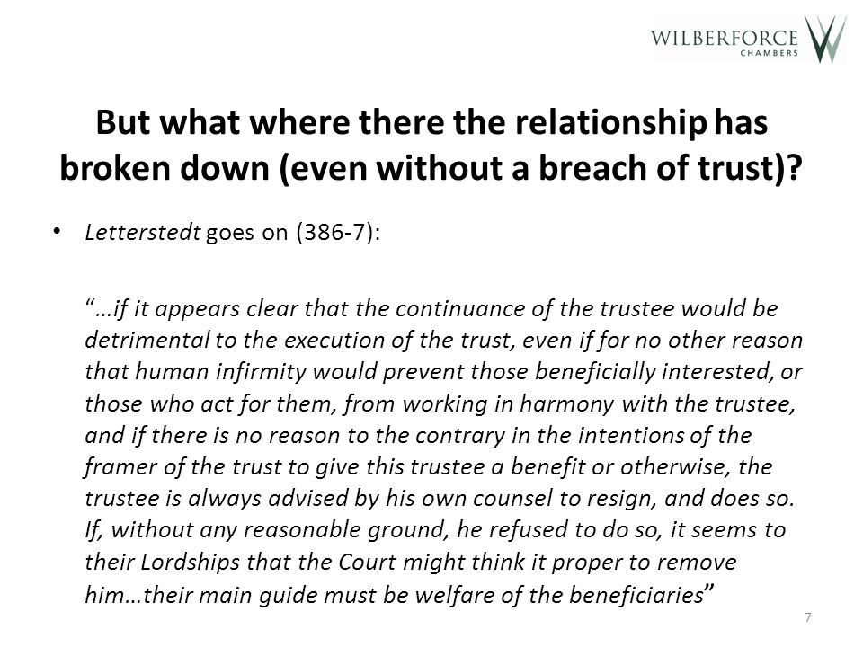 But what where there the relationship has broken down (even without a breach of trust).